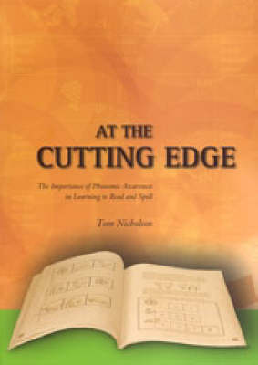 At the Cutting Edge: Recent Research on Learning to Read and Spell by Tom Nicholson