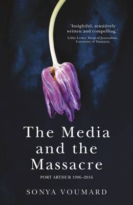 Media and the Massacre by Sonya Voumard
