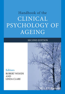 Handbook of the Clinical Psychology of Ageing 2E by Robert T. Woods