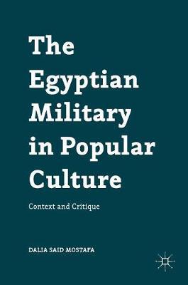 Egyptian Military in Popular Culture by Dalia Mostafa