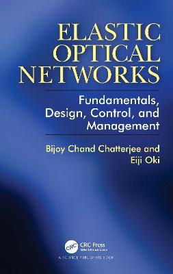 Elastic Optical Networks: Fundamentals, Design, Control, and Management book