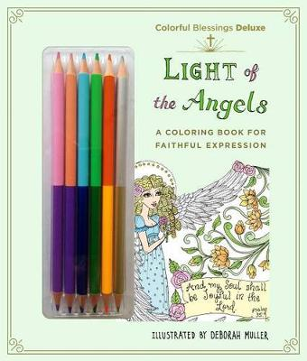 Colorful Blessings: Light of the Angels by Deborah Muller