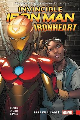 Invincible Iron Man: Ironheart Vol. 1 by Brian Michael Bendis