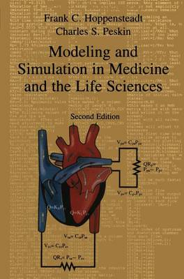 Modeling and Simulation in Medicine and the Life Sciences by Frank C. Hoppensteadt