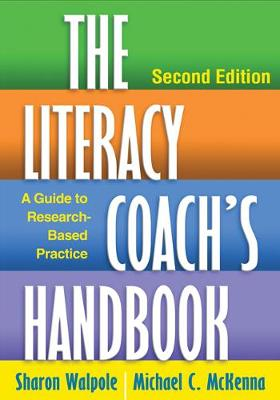 Literacy Coach's Handbook, Second Edition by Sharon Walpole
