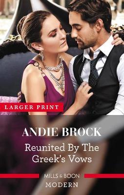 Reunited by the Greek's Vows by Andie Brock