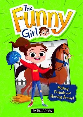 Making Friends and Horsing Around by D.L. Green