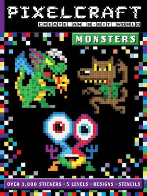 Pixelcraft: Monsters by Anna Bowles