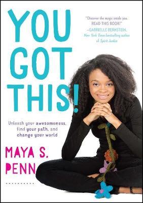 You Got This! by Maya S. Penn