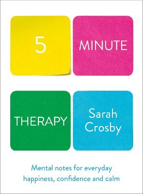 Five Minute Therapy by Sarah Crosby
