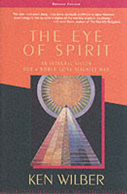 Eye Of Spirit by Ken Wilber