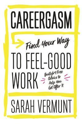 Careergasm by Sarah Vermunt