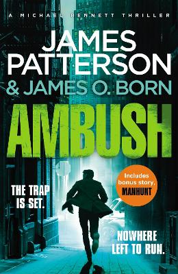 Ambush: (Michael Bennett 11). A pulse-pounding New York crime thriller by James Patterson