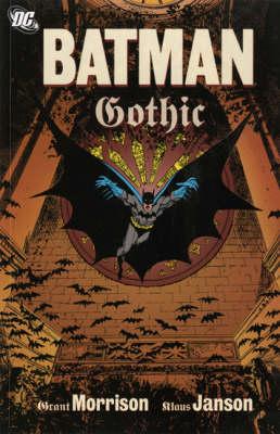 Batman Batman Gothic. Grant Morrison, Author Gothic (New Edition) by Grant Morrison
