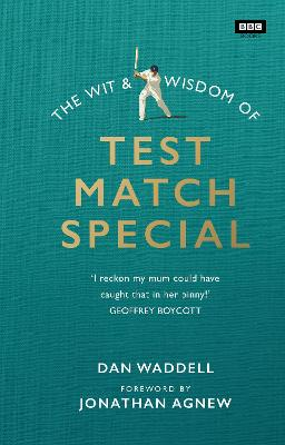 Wit and Wisdom of Test Match Special by Dan Waddell