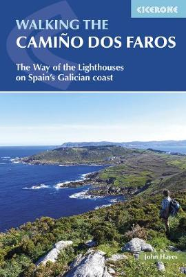 Walking the Camino dos Faros: The Way of the Lighthouses on Spain's Galician coast by John Hayes