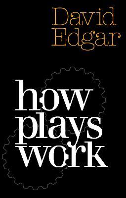 How Plays Work by David Edgar