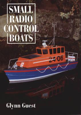 Small Radio Control Boats by Glynn Guest