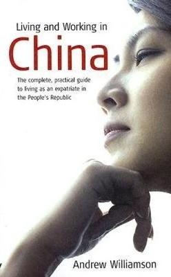 Living and Working In China by Andrew Williamson