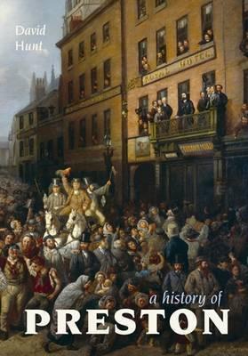 A History of Preston by David Hunt