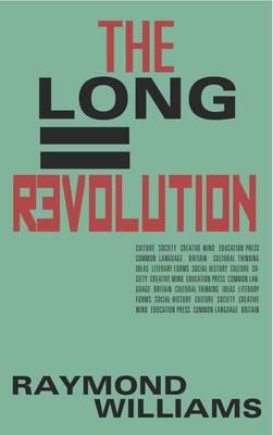 Long Revolution by Raymond Williams