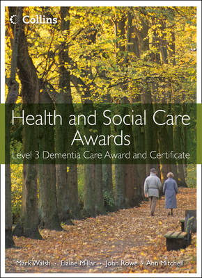 Health and Social Care: Level 3 Dementia Care Award and Certificate book