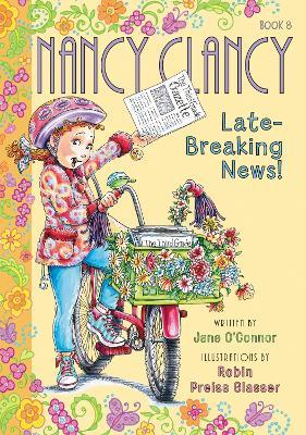 Fancy Nancy: Nancy Clancy, Late-Breaking News! by Jane O'Connor