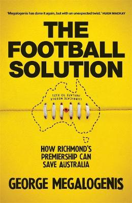 Football Solution: How Richmond's premiership can save Australia book