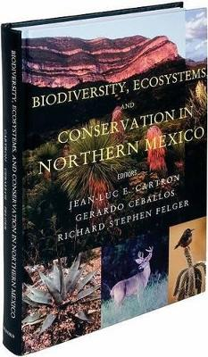 Biodiversity, Ecosystems, and Conservation in Northern Mexico book