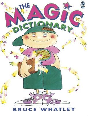 The Magic Dictionary by Bruce Whatley
