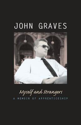 Myself and Strangers by John Graves