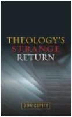 Theology's Strange Return by Don Cupitt