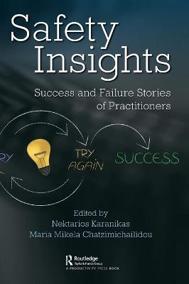 Safety Insights: Success and Failure Stories of Practitioners by Nektarios Karanikas