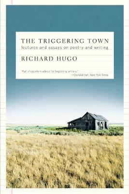Triggering Town by Richard Hugo