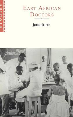 East African Doctors by John Iliffe