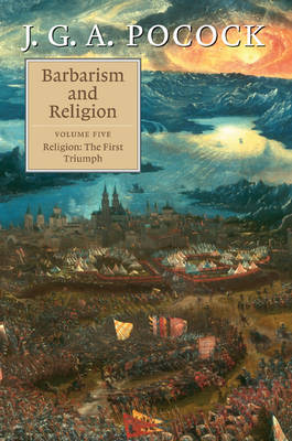 Barbarism and Religion: Volume 5, Religion: The First Triumph book
