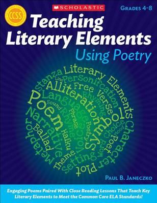 Teaching Literary Elements Using Poetry by Paul B Janeczko