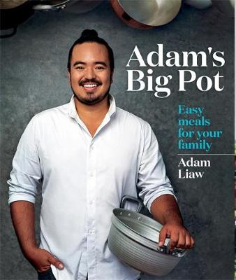 Adam's Big Pot by Adam Liaw