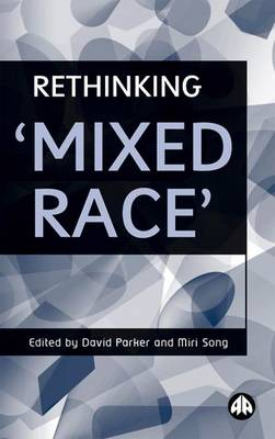 Rethinking 'Mixed Race' by David Parker