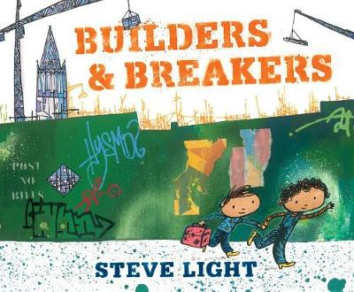 Builders & Breakers by Steve Light