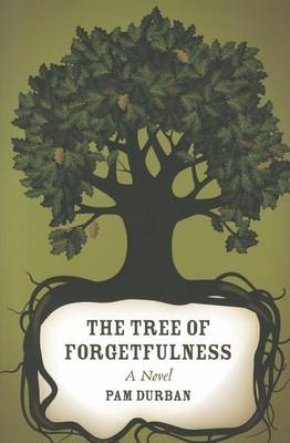 The Tree of Forgetfulness by Pam Durban
