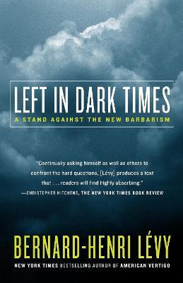 Left In Dark Times by Bernard-Henri Levy