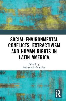 Social-Environmental Conflicts, Extractivism and Human Rights in Latin America book