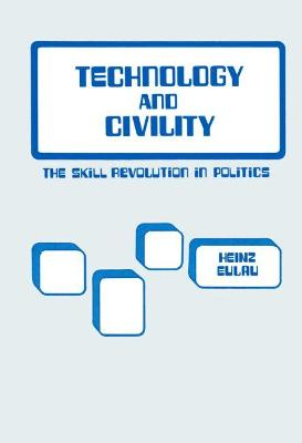 Technology and Civility by Heinz Eulau