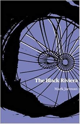 The Black Riviera by Mark Jarman