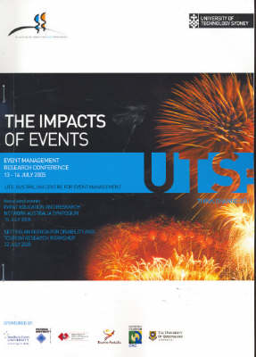 The Impacts of Events: Proceedings of International Event Research Conference, Held in Sydney, July 2005 by Johnny Allen