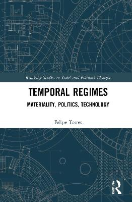 Temporal Regimes: Materiality, Politics, Technology book