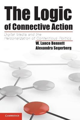 The Logic of Connective Action by W. Lance Bennett