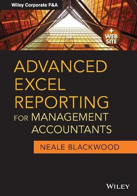 Advanced Excel Reporting for Management Accountants by Neale Blackwood