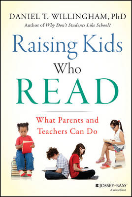 Raising Kids Who Read by Daniel T. Willingham